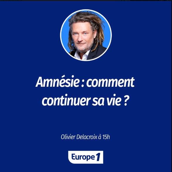 On a parlé d'amnésie traumatique dans l'émission d'Olivier Delacroix sur Europe 1